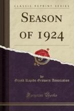 Association, Grand Rapids Growers Season of 1924 (Classic Reprint)
