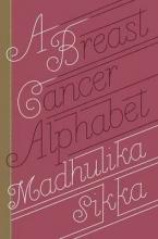 Madhulika Sikka A Breast Cancer Alphabet