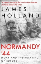James Holland , Normandy `44