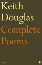 Keith Douglas Keith Douglas: The Complete Poems