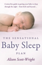 Alison Scott-Wright The Sensational Baby Sleep Plan