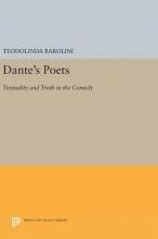 Barolini, Teodolinda Dante`s Poets - Textuality and Truth in the COMEDY