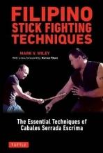 Wiley, Mark V. Filipino Stick Fighting Techniques