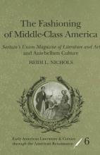 Nichols, Heidi L. The Fashioning of Middle-Class America