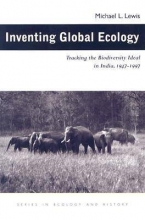 Michael L. Lewis Inventing Global Ecology