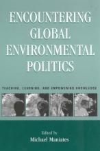 Michael Maniates Encountering Global Environmental Politics