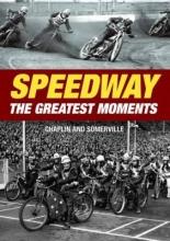 John Chaplin,   John Somerville Speedway - The Greatest Moments