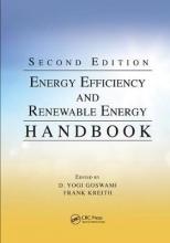 D. Yogi (University of South Florida, Tampa, USA) Goswami,   Frank (University of Colorado, Boulder, USA (retired)) Kreith Energy Efficiency and Renewable Energy Handbook