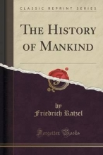 Ratzel, Friedrich The History of Mankind (Classic Reprint)