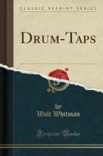 Whitman, Walt Drum-Taps (Classic Reprint)