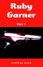 Khan, Rubeena Ruby Garner- Part 1