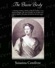 Centlivre, Susanna The Busie Body