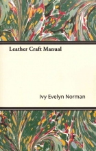 Ivy Evelyn Norman Leather Craft Manual