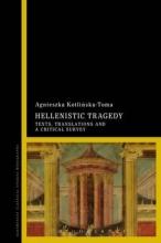 Kotlinska-Toma, Agnieszka Hellenistic Tragedy