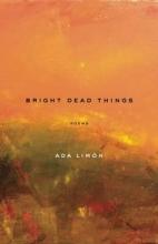 Limon, Ada Bright Dead Things
