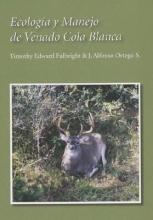 Timothy Edward Fulbright,   Jose Alfonso Ortega-Santos Ecologia y Manejo de Venado Cola Blanca