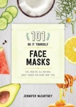 Jennifer McCartney 101 DIY Face Masks