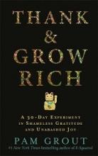 Pam Grout Thank & Grow Rich