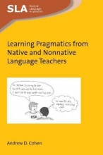 Andrew D. Cohen Learning Pragmatics from Native and Nonnative Language Teachers
