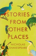 Shakespeare, Nicholas Stories from Other Places