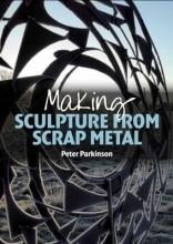 Parkinson, Peter Making Sculpture from Scrap Metal