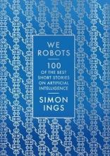 Simon Ings , We, Robots