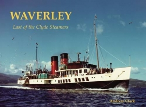 Andrew Clark Waverley - Last of the Clyde Steamers