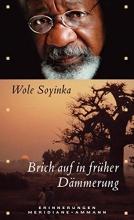 Soyinka, Wole Brich auf in früher Dämmerung