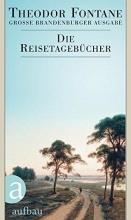 Fontane, Theodor Die Reisetagebücher