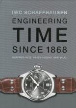 Fritz, Manfred IWC Schaffhausen. Engineering Time since 1868
