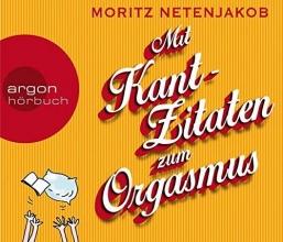 Netenjakob, Moritz Mit Kant-Zitaten zum Orgasmus