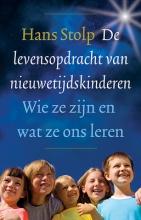 Hans  Stolp De levensopdracht van nieuwetijdskinderen