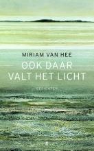 Miriam van Hee Ook daar valt het licht