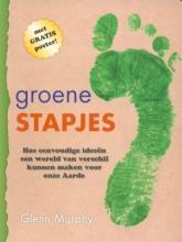 Glenn  Murphy Groene stapjes; omgaan met het milieu voor kids