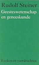 Rudolf Steiner , Geesteswetenschap en geneeskunde