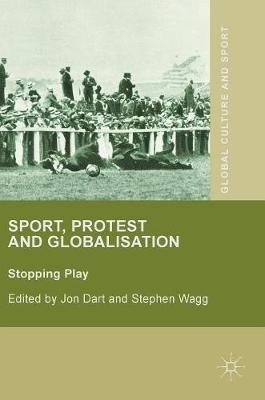 Jon Dart,   Stephen Wagg,Sport, Protest and Globalisation