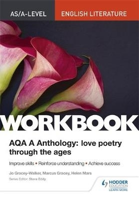 Jo Gracey-Walker,   Marcus Gracey,   Helen Mars,AS/A-level English Literature Workbook: AQA Anthology: Love Poetry Through the Ages