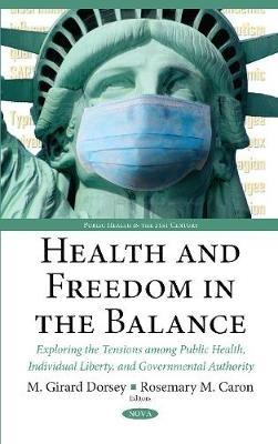 Molly Dorsey,   Rosemary M. Caron,Health & Freedom in the Balance