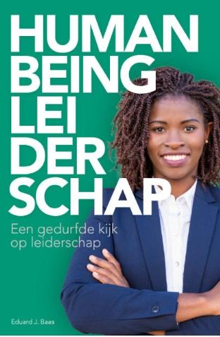 Eduard J Baas,Human Being Leiderschap