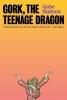 Hudson Gabe, Gork, the Teenage Dragon