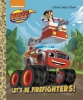 , Let`s Be Firefighters!