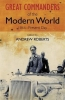 Roberts, Andrew, Great Commanders of the Modern World 1866-1975