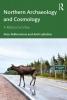 Vesa-Pekka Herva,   Antti Lahelma, Northern Archaeology and Cosmology