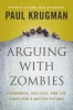 Krugman Paul, Arguing with Zombies