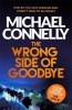 Connelly Michael, Wrong Side of Goodbye