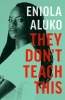 Eniola Aluko, They Don`t Teach This