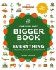 Lonely Planet the Bigger Book of Everything, Lonely Planet