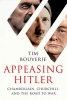 Tim Bouverie, Appeasing Hitler