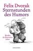 Dvorak, Felix, Sternstunden des Humors