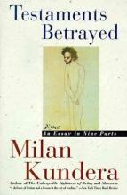Kundera, Milan Testaments Betrayed